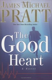 The Good Heart by James Michael Pratt