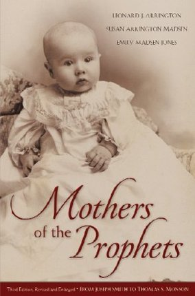 Mothers of the Prophets by Leonard J. Arrington