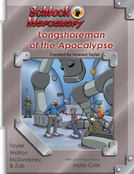 Schlock Mercenary: The Longshoreman of the Apocalypse by Howard Tayler