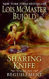 The Sharing Knife- Beguilement by Lois McMaster Bujold
